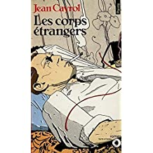 Les Corps Etrangers (Points) (English and French Edition)