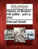 History of Bunker Hill Battle, Samuel Swett, 1275613136