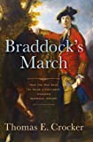 Braddock's March: How the Man Sent to Seize a Continent Changed American History by Thomas E. Crocker front cover