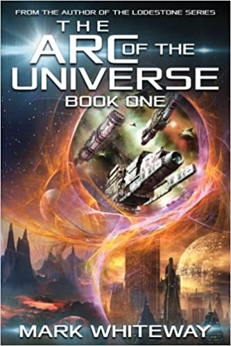 The Arc of the Universe; Book One: Volume 1