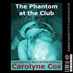 The Phantom at the Club: A Paranormal Short of First Anal Sex | Carolyne Cox