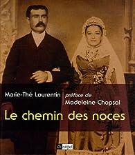 Le chemin des noces par Marie-Thé Laurentin
