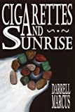 Cigarettes and Sunrise, Darrell Marcus, 0595363660