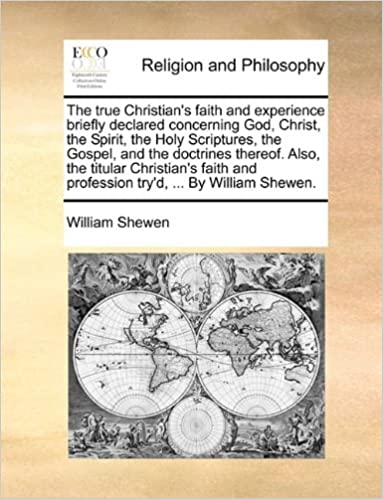 Ebook for gate 2012 free download The true Christian's faith and experience briefly declared concerning God, Christ, the Spirit, the Holy Scriptures, the Gospel, and the doctrines ... and profession try'd, ... By William Shewen. i nGaeilge ePub