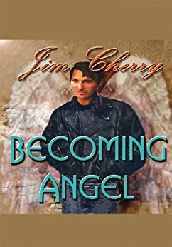 Becoming Angel by [Jim Cherry]