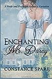 Enchanting Mr. Darcy: A Pride and Prejudice Regency Variation
