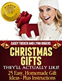 Christmas Gifts They'll Actually Like!  25 Easy, Homemade Gift Ideas - Plus Instructions