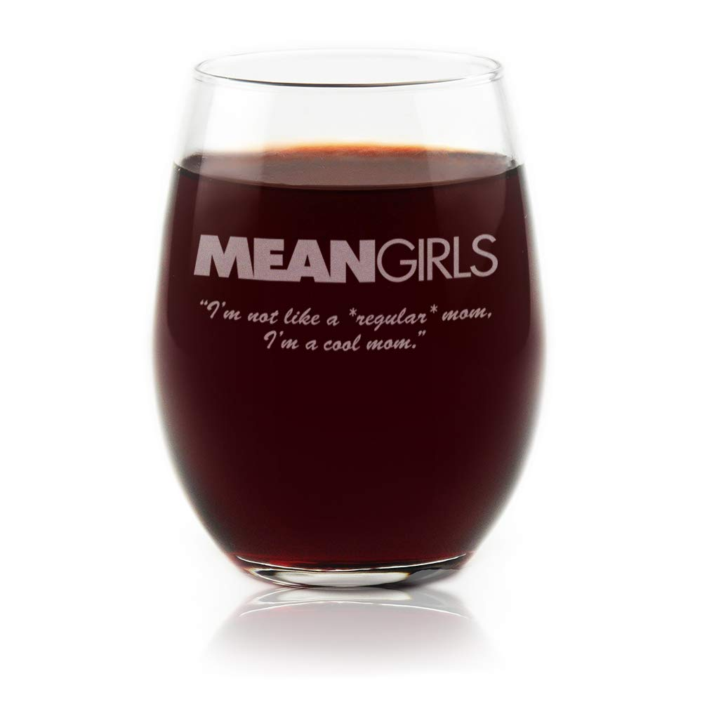 Movies On Glass - Mean Girls Movie Logo with Quote''I'm Not Like a Regular Mom, I'm a Cool Mom'', Engraved Stemless Wine Glass