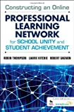 img - for Constructing an Online Professional Learning Network for School Unity and Student Achievement by Thompson Robin C. Kitchie Laurie C. Gagnon Robert J. (2011-09-21) Paperback book / textbook / text book