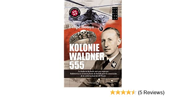 Amazon.com: Kolonie Waldner 555 (Spanish Edition) eBook: Felipe Botaya: Kindle Store
