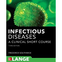 Infectious Diseases A Clinical Short Course 3/E