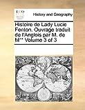 Histoire de Lady Lucie Fenton Ouvrage Traduit de L'Anglois Par M de M**, See Notes Multiple Contributors, 1170276903