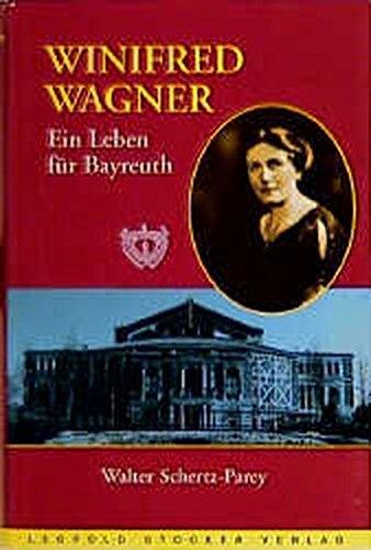 Winifred Wagner: Ein Leben für Bayreuth