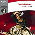 Le cœur cousu Audiobook by Carole Martinez Narrated by Suliane Brahim