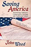 Saving America: Recovering America's Conservative Heritage and Traditional Values