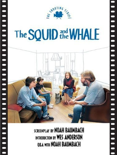 The Squid and the Whale: The Shooting Script (Newmarket Shooting Script) Paperback - October 6, 2005