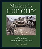 Marines in Hue City: A Portrait of Urban Combat, Tet 1968 by Eric M. Hammel published by Motorbooks International (2007)