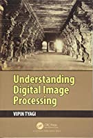 Understanding Digital Image Processing Front Cover