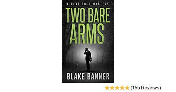 Two bare arms a dead cold mystery dead cold mysteries book 2 two bare arms a dead cold mystery dead cold mysteries book 2 kindle edition by blake banner mystery thriller suspense kindle ebooks amazon fandeluxe Images