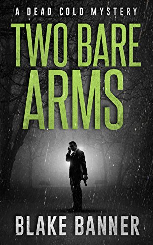 Two bare arms a dead cold mystery dead cold mysteries book 2 two bare arms a dead cold mystery dead cold mysteries book 2 by fandeluxe Images