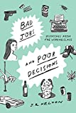 img - for Bad Jobs and Poor Decisions: Dispatches from the Working Class book / textbook / text book