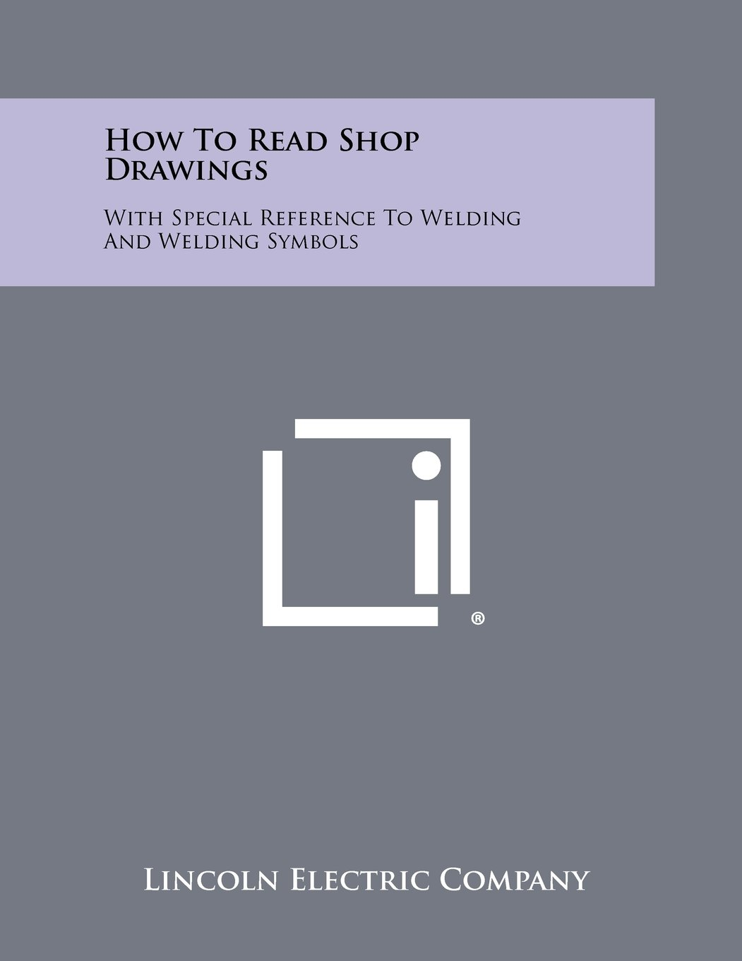 How To Read Shop Drawings With Special Reference To Welding And