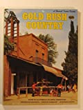 Gold Rush Country, Sunset Publishing Staff, 037606255X