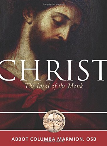 Christ: The Ideal of the Monk (Voices from the Monastery)