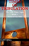Times of Tribulation: Christian End Times Thriller (The End Times Saga) (Volume 7)