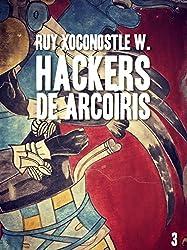Hackers de arcoíris 3: Código: Shiva (Spanish Edition)