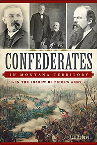 Book Confederates in Montana Territory: In the Shadow of Price's Army