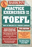 img - for Practice Exercises for the TOEFL (BARRON'S PRACTICE EXERCISES FOR THE TOEFL (BOOK ONLY)) book / textbook / text book
