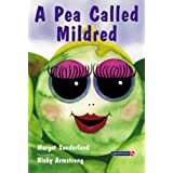 A Pea Called Mildred: A Story to Help Children Pursue Their Hopes and Dreams