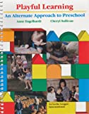 img - for Playful Learning: An Alternate Approach to Preschool book / textbook / text book