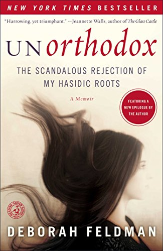 Unorthodox: The Scandalous Rejection of My Hasidic Roots cover