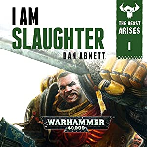 I Am Slaughter: Warhammer 40,000 Audiobook