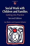 Social Work with Children and Families, Ian Butler and Gwenda Roberts, 1843101084