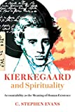 img - for Kierkegaard and Spirituality: Accountability as the Meaning of Human Existence (Kierkegaard as a Christian Thinker) book / textbook / text book
