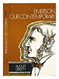 Emerson, Our Contemporary, August Derleth, 002729000X