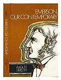 Emerson, Our Contemporary, August Derleth, 002729000X