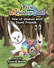 Kevin the Rainbow Snail: How an Unusual Snail Found Friends (book 1)