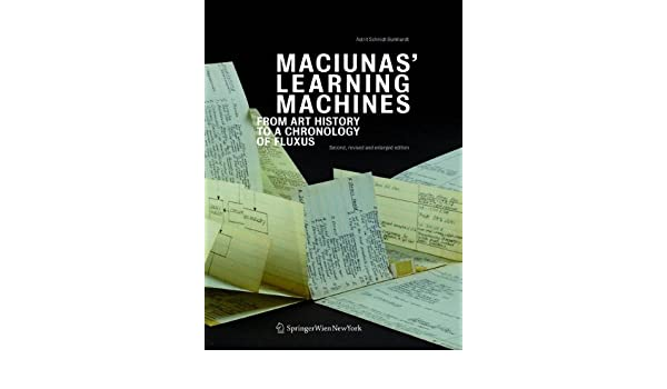 Maciunas Learning Machines : from art history to a chronology of Fluxus