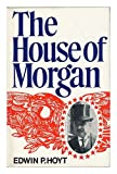img - for The House of Morgan book / textbook / text book