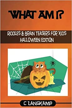 What Am I? Halloween Riddles And Brain Teasers For Kids: C ...