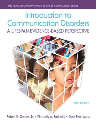 Introduction to Communication Disorders: A Lifespan Evidence-Based Perspective (5th Edition) (Pearson Communication Sciences and Disorders) Pdf