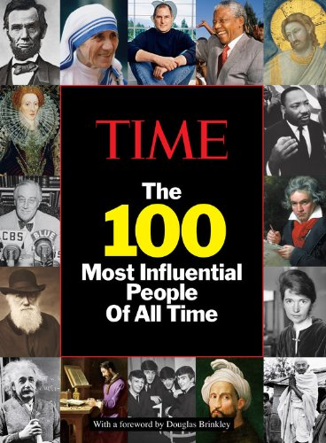 TIME: The 100 Most Influential People of All Time - Time Magazine Special Edition