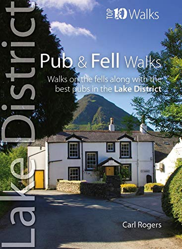 Pub & Fell Walks - Combined pub and fell walks in the Lake District (Lake District Top 10 Walks)