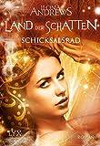 Land der Schatten - Schicksalsrad (Land-der-Schatten-Reihe, Band 3)