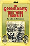 The Good Old Days? They Were Terrible!, Otto L. Bettmann, 0394486897