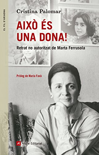 Descargar Libro Això És Una Dona! Retrat No Autorizat De Marta Ferrusola Cristina Palomar Fernández